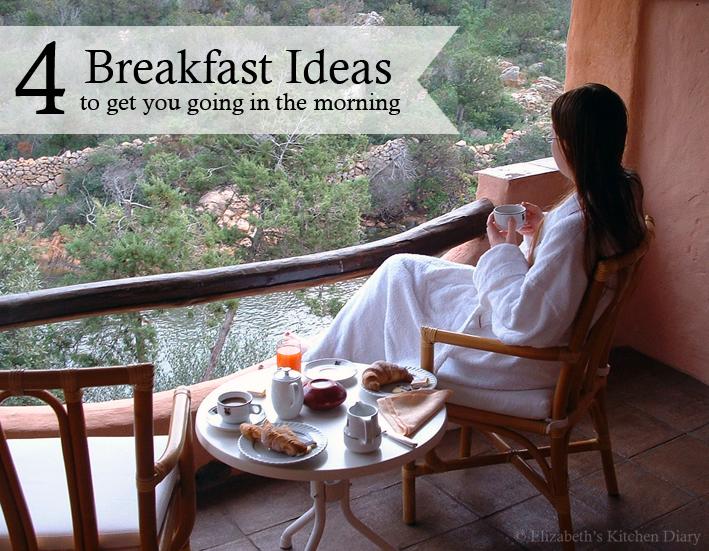 4 Breakfast Ideas