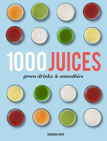 1000 Juices, Green Drinks & Smoothies