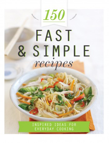 150 Fast Simple Recipes