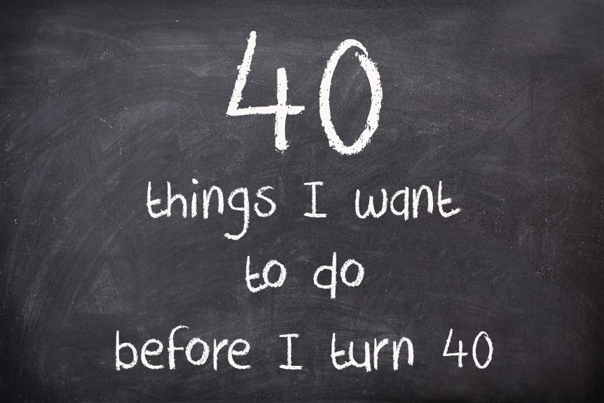 40 things before I turn 40