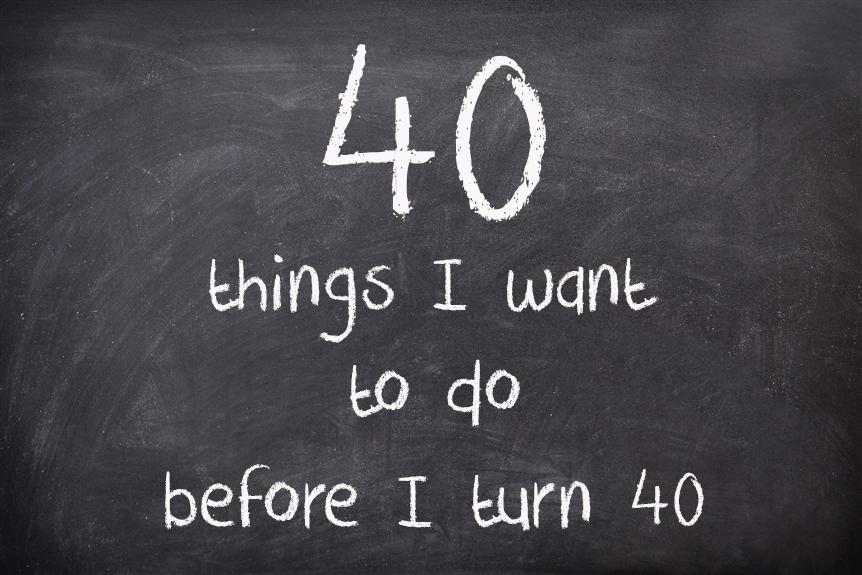 40 things before I turn 40