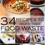 34 Recipes to help reduce food waste - the no waste food challenge round up Feb-Mar 2015