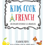 Kids Cook French {Cookbook Review}