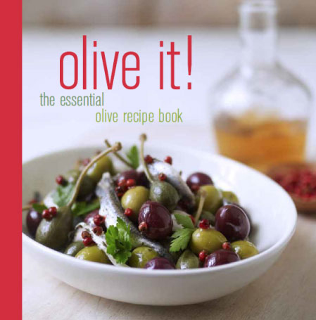 Olive It! The Essential Olive Recipe Book