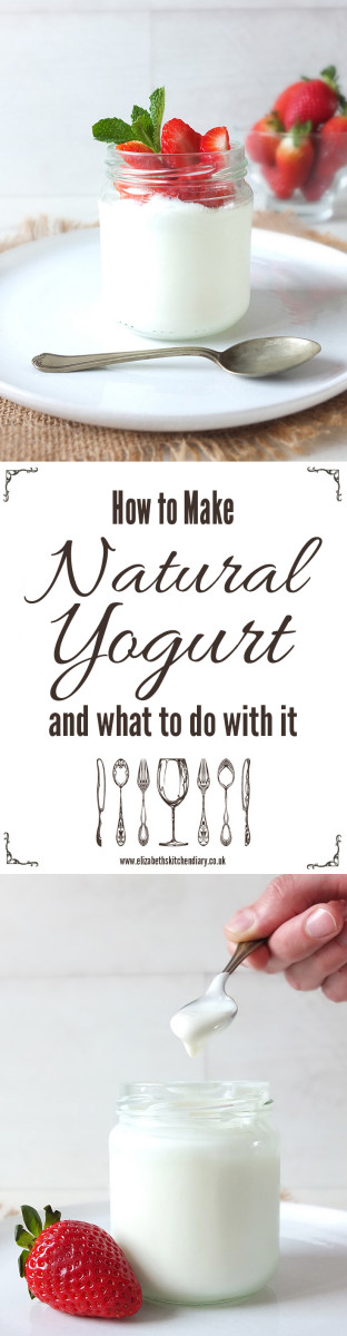 How to make natural yogurt and what to do with it.