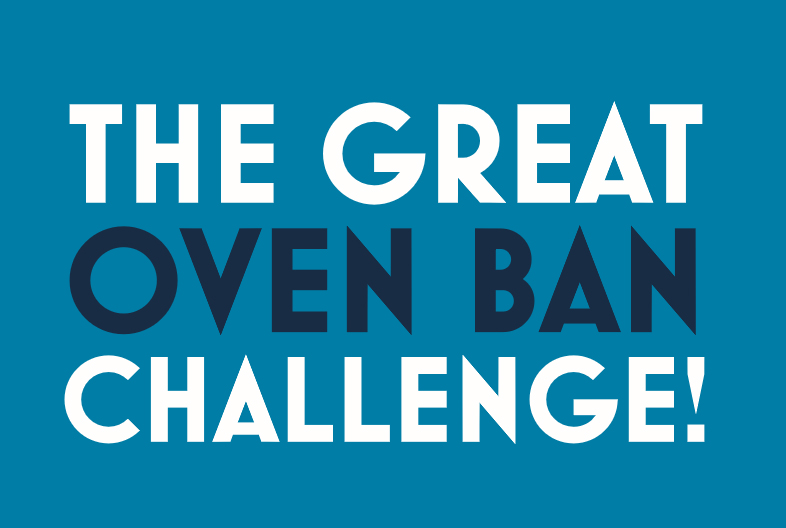 The Great Oven Ban Challenge