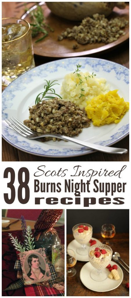 38 Scots Inspired Burns Night Supper Recipe Ideas