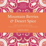 Cookbook Review: Mountain Berries & Desert Spice