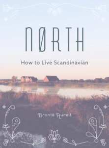 Nørth: How to Live Scandinavian by Brontë Aurell