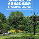Summer in Aberdeen Travel Guide