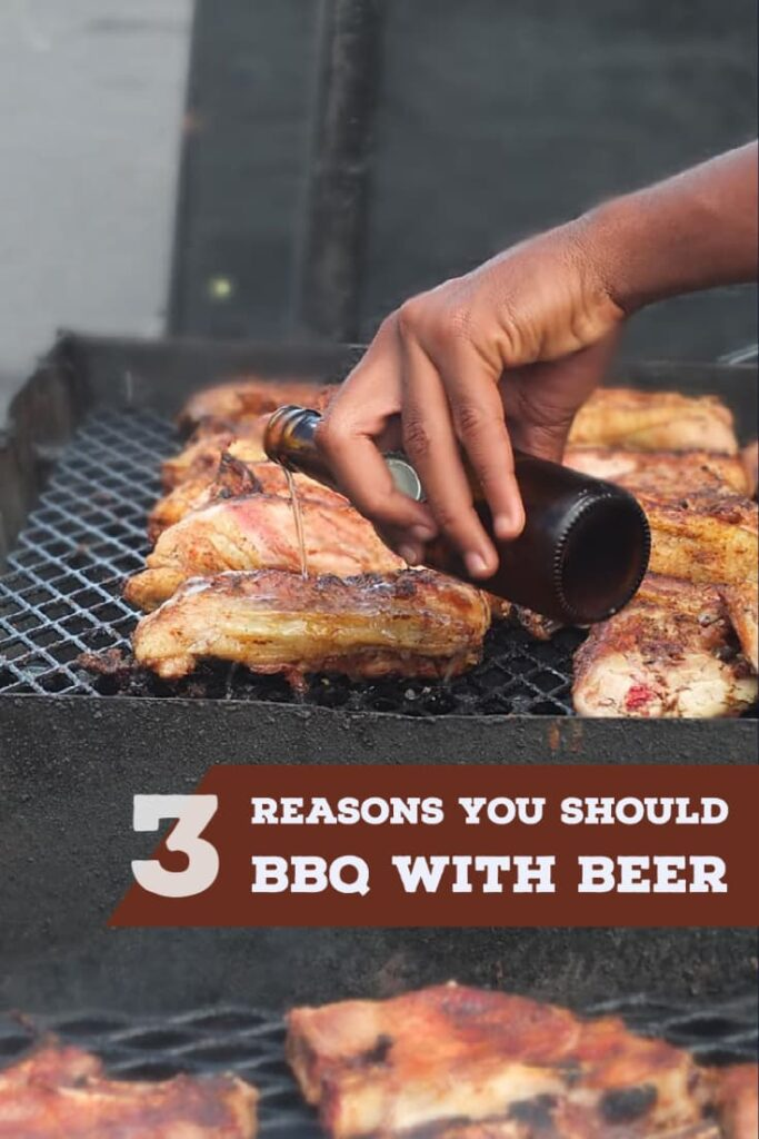 Pinterest pin with text overlay saying 3 reasons you should barbecue with beer.