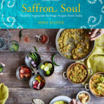 Cookbook Review: Saffron Soul by Mira Manek