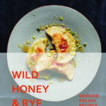 Cookbook Review: Wild Honey & Rye by Ren Behan