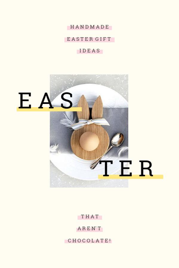 Handmade Easter Gift Ideas - alternative to Easter Eggs